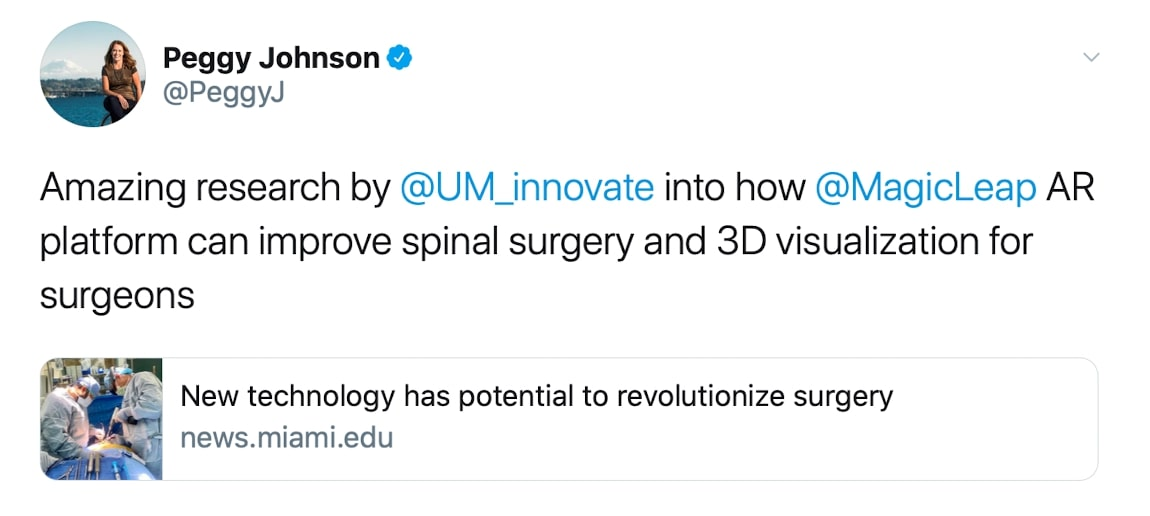 "Peggy Johnson: ""Amazing research by @UM_innovate into how @MagicLeap AR platform can improve spinal surgery and 3D visualization for surgeons"""